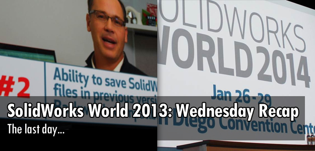 SolidWorks World 2013: Day 3 Recap